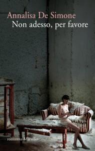 Annalisa De Simone - Non adesso, per favore